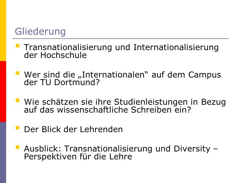 """Gliederung Transnationalisierung und Internationalisierung der Hochschule. Wer sind die """"Internationalen auf dem Campus der TU Dortmund"""