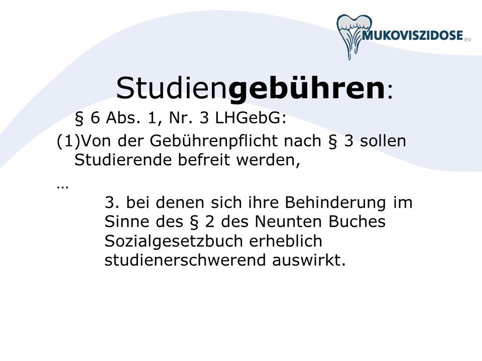 Studiengebühren: § 6 Abs. 1, Nr. 3 LHGebG: