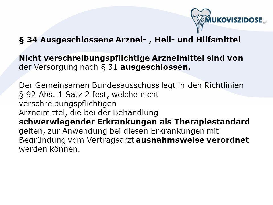 § 34 Ausgeschlossene Arznei- , Heil- und Hilfsmittel