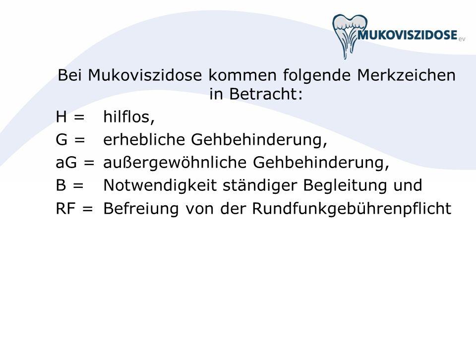 Bei Mukoviszidose kommen folgende Merkzeichen in Betracht: