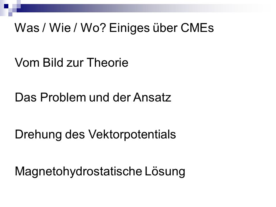 Was / Wie / Wo Einiges über CMEs