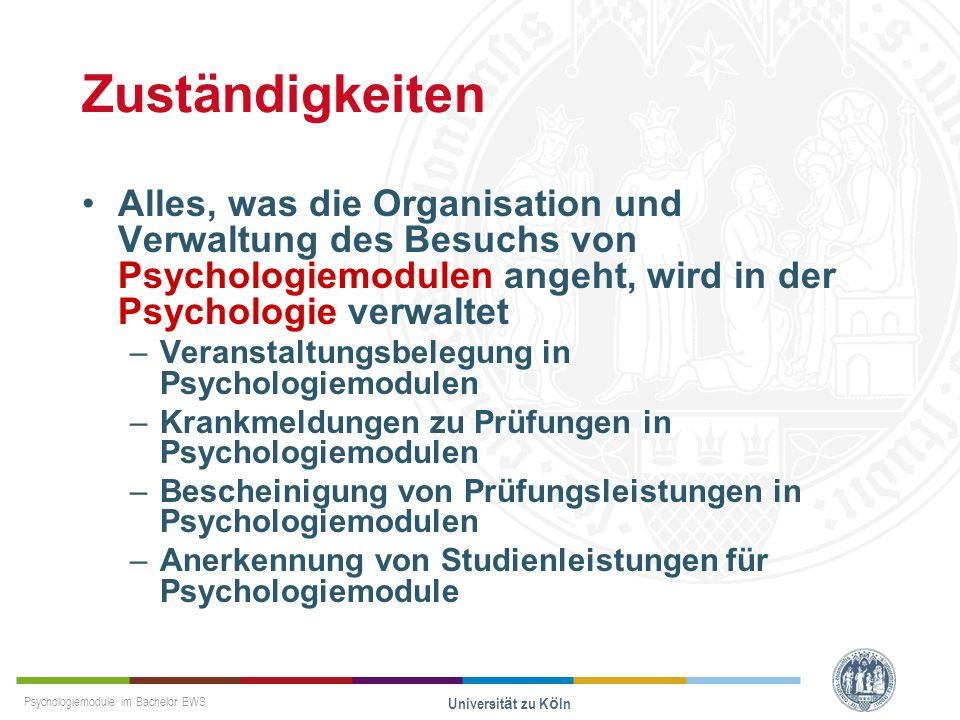 ZuständigkeitenAlles, was die Organisation und Verwaltung des Besuchs von Psychologiemodulen angeht, wird in der Psychologie verwaltet.