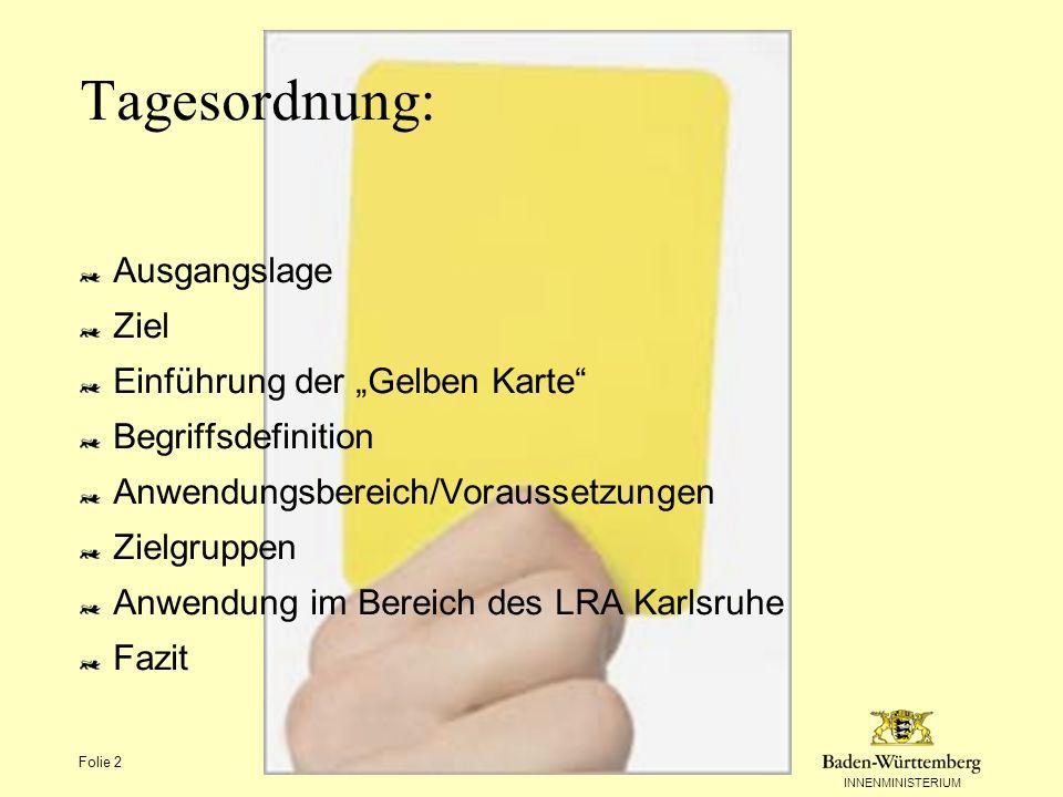 """Tagesordnung: Ausgangslage Ziel Einführung der """"Gelben Karte"""