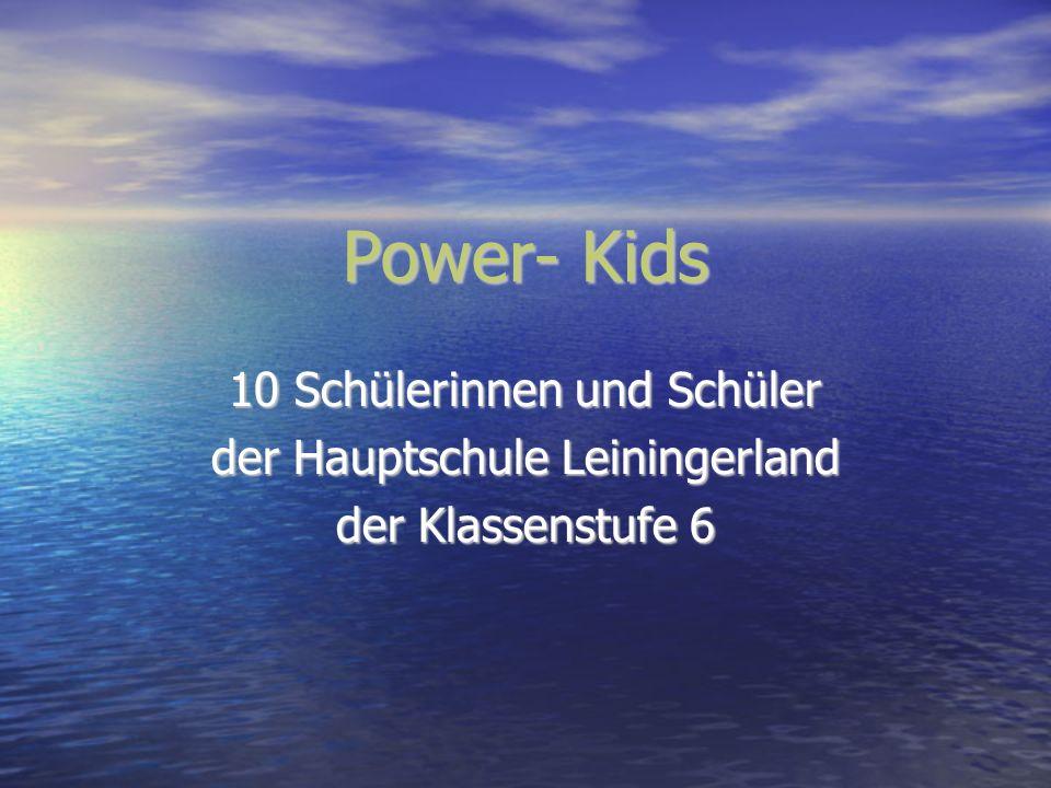 Power- Kids 10 Schülerinnen und Schüler der Hauptschule Leiningerland
