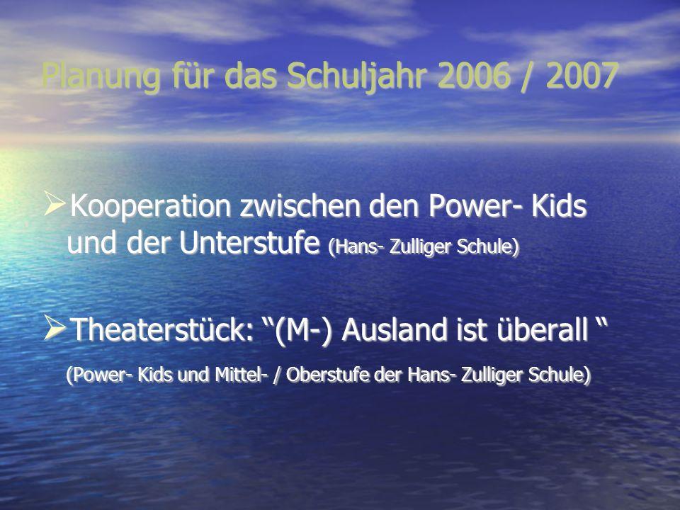 Planung für das Schuljahr 2006 / 2007