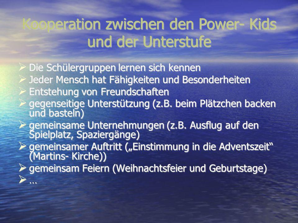 Kooperation zwischen den Power- Kids und der Unterstufe
