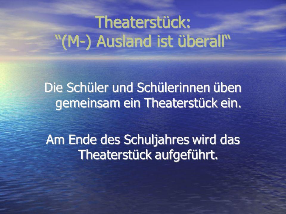 Theaterstück: (M-) Ausland ist überall