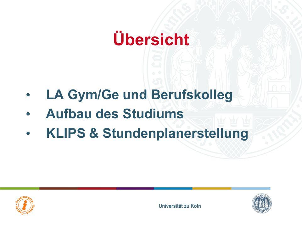 Übersicht LA Gym/Ge und Berufskolleg Aufbau des Studiums
