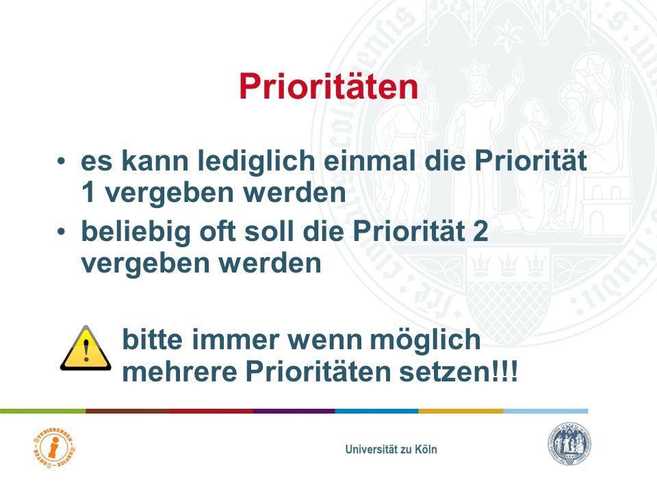 Prioritäten es kann lediglich einmal die Priorität 1 vergeben werden