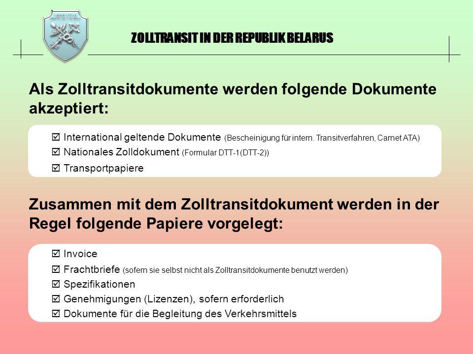 Als Zolltransitdokumente werden folgende Dokumente akzeptiert: