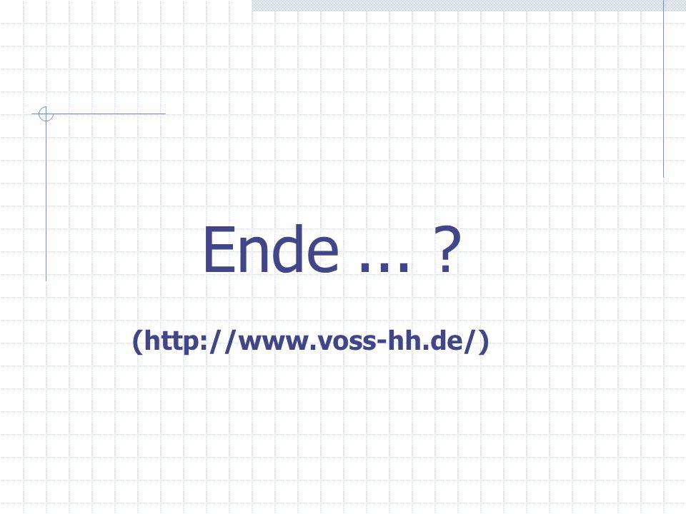 Ende ... (http://www.voss-hh.de/)