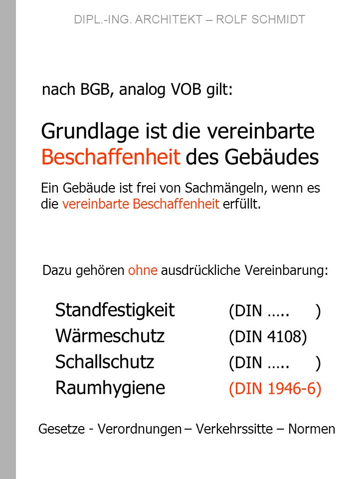 nach BGB, analog VOB gilt: