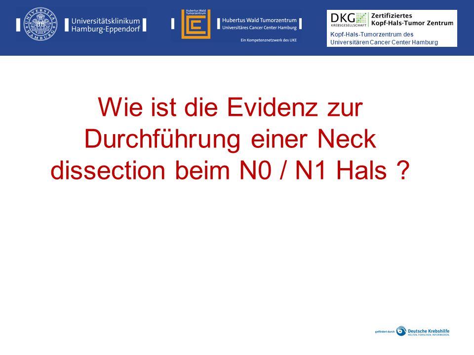 Wie ist die Evidenz zur Durchführung einer Neck dissection beim N0 / N1 Hals