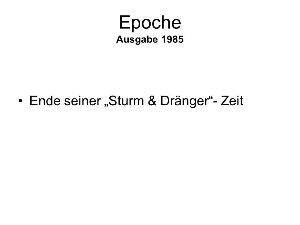 """Epoche Ausgabe 1985 Ende seiner """"Sturm & Dränger - Zeit"""