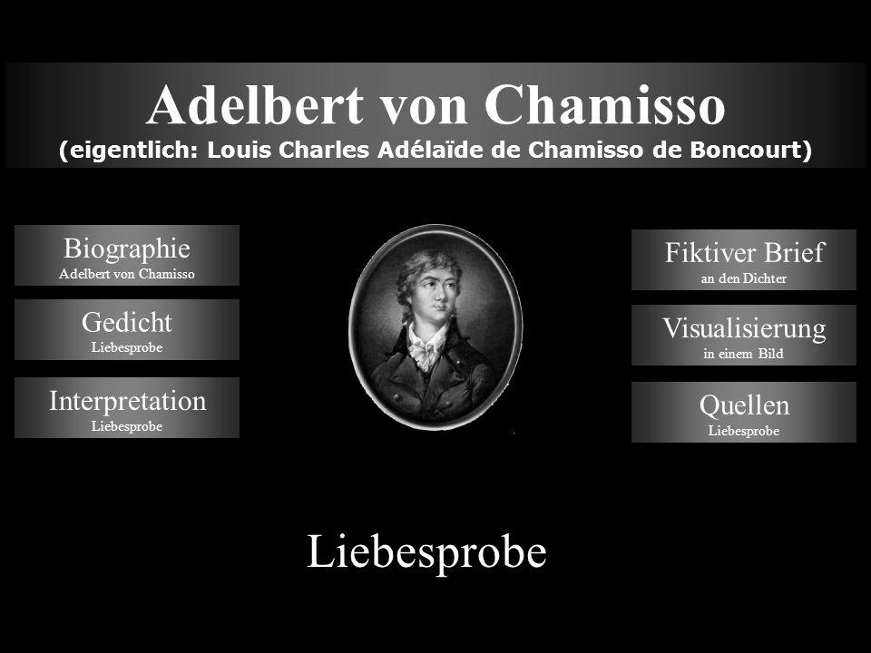 (eigentlich: Louis Charles Adélaïde de Chamisso de Boncourt)
