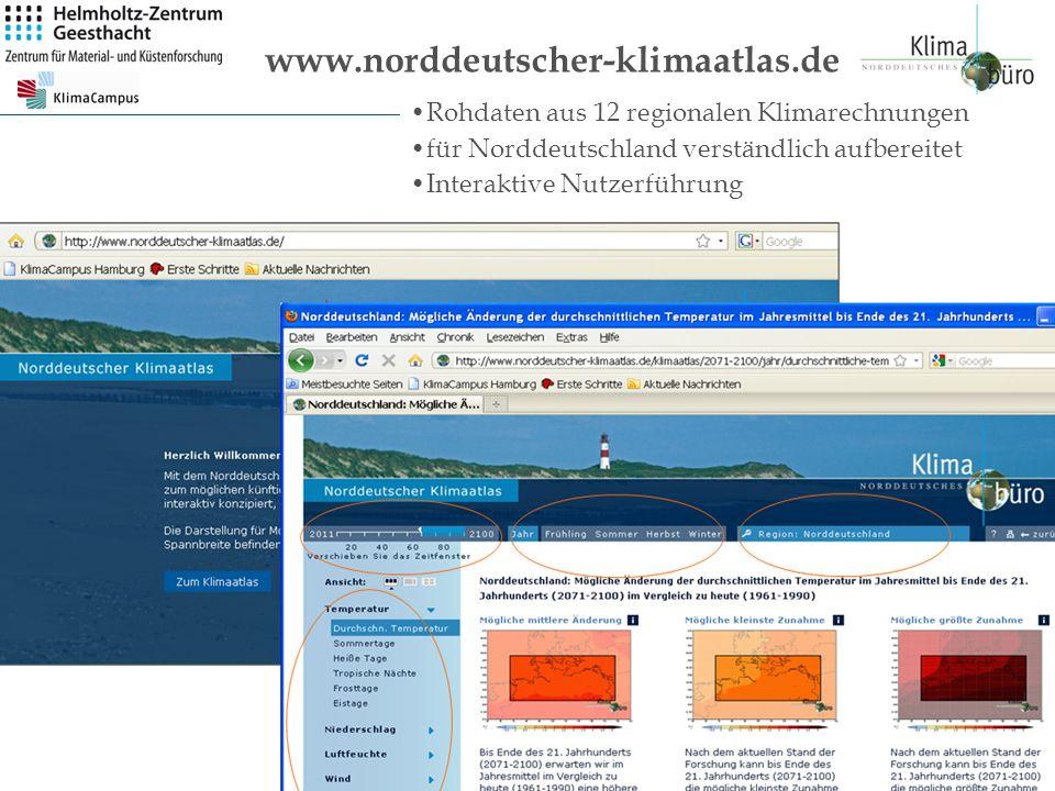 www.norddeutscher-klimaatlas.deRohdaten aus 12 regionalen Klimarechnungen. für Norddeutschland verständlich aufbereitet.