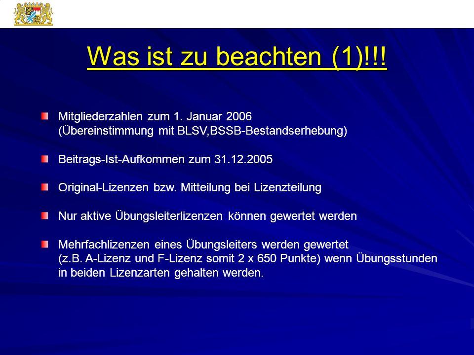 Was ist zu beachten (1)!!! Mitgliederzahlen zum 1. Januar 2006 (Übereinstimmung mit BLSV,BSSB-Bestandserhebung)