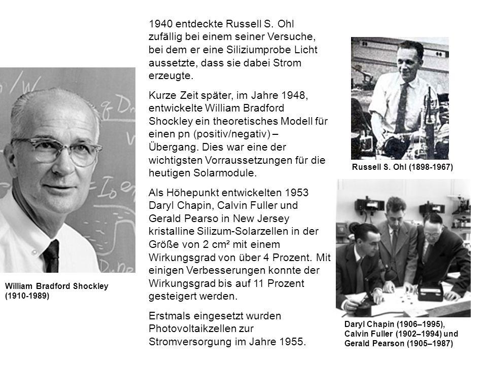 1940 entdeckte Russell S. Ohl zufällig bei einem seiner Versuche, bei dem er eine Siliziumprobe Licht aussetzte, dass sie dabei Strom erzeugte.