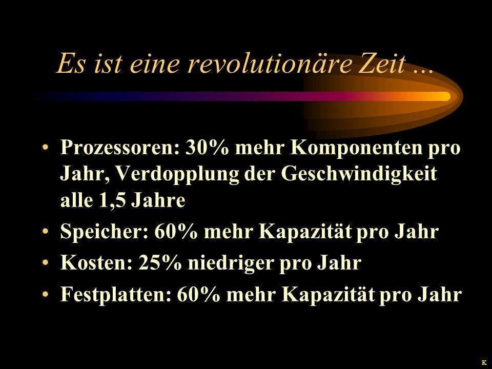 Es ist eine revolutionäre Zeit ...