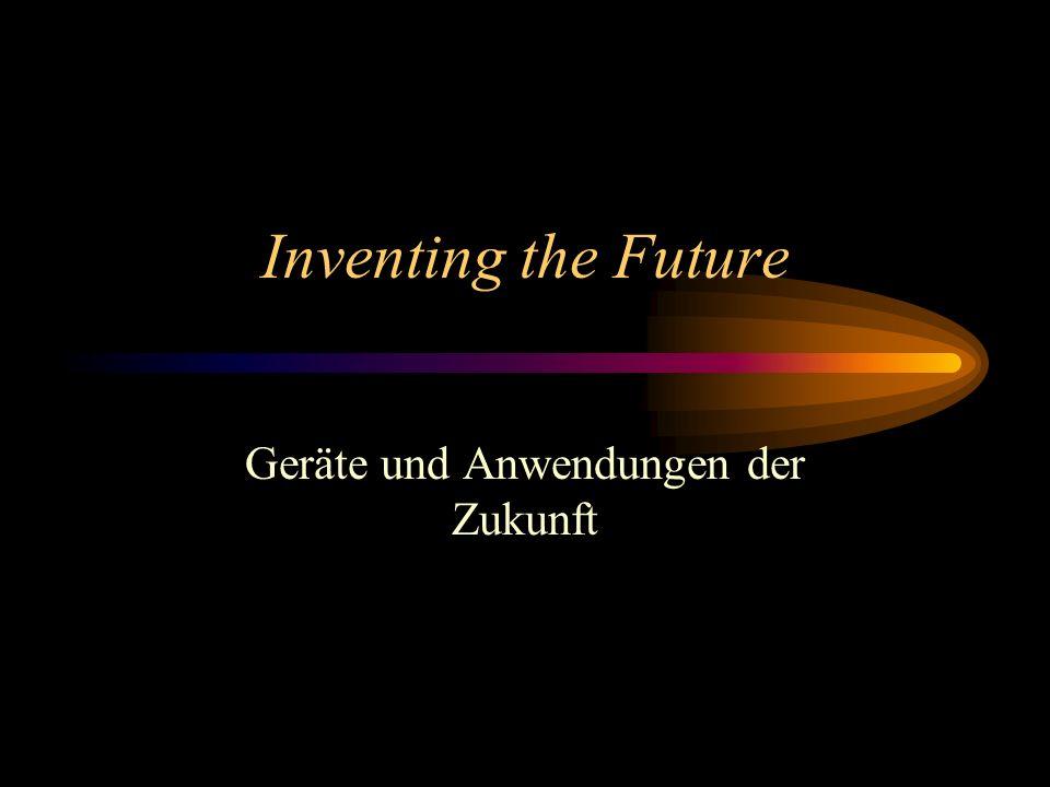 Geräte und Anwendungen der Zukunft