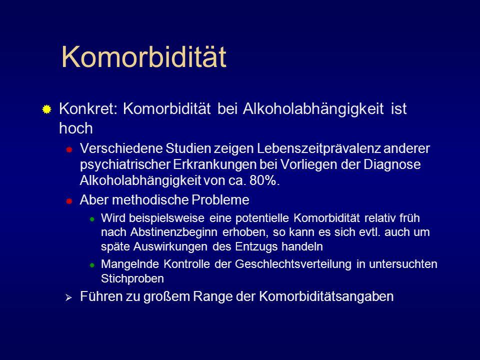 Komorbidität Konkret: Komorbidität bei Alkoholabhängigkeit ist hoch