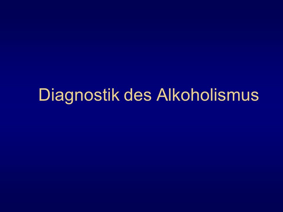 Diagnostik des Alkoholismus