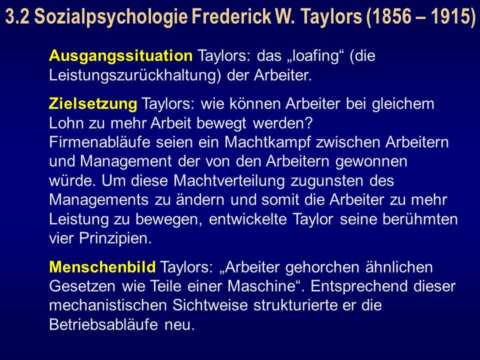 3.2 Sozialpsychologie Frederick W. Taylors (1856 – 1915)