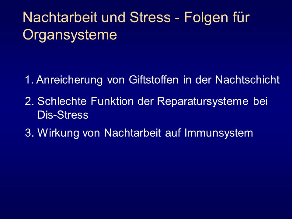 Nachtarbeit und Stress - Folgen für Organsysteme