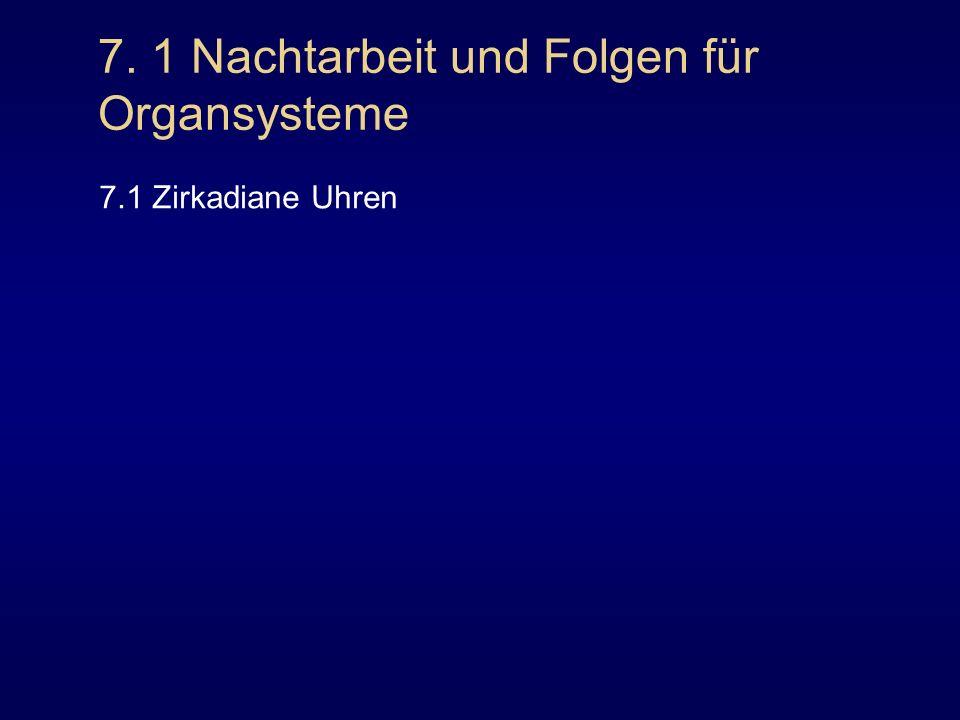 7. 1 Nachtarbeit und Folgen für Organsysteme