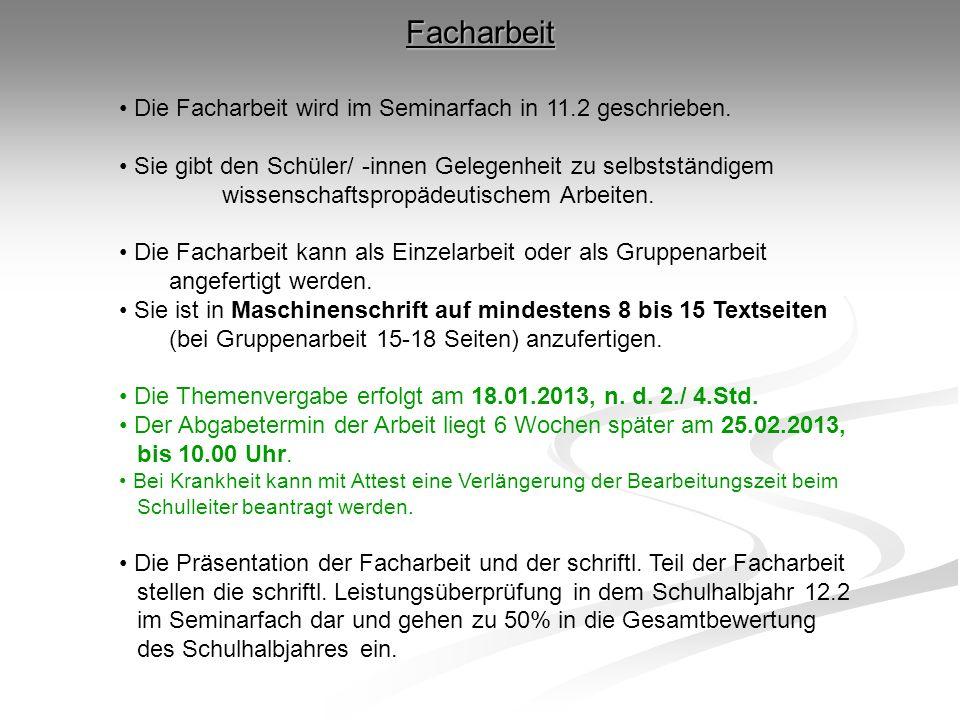 Facharbeit Die Facharbeit wird im Seminarfach in 11.2 geschrieben.