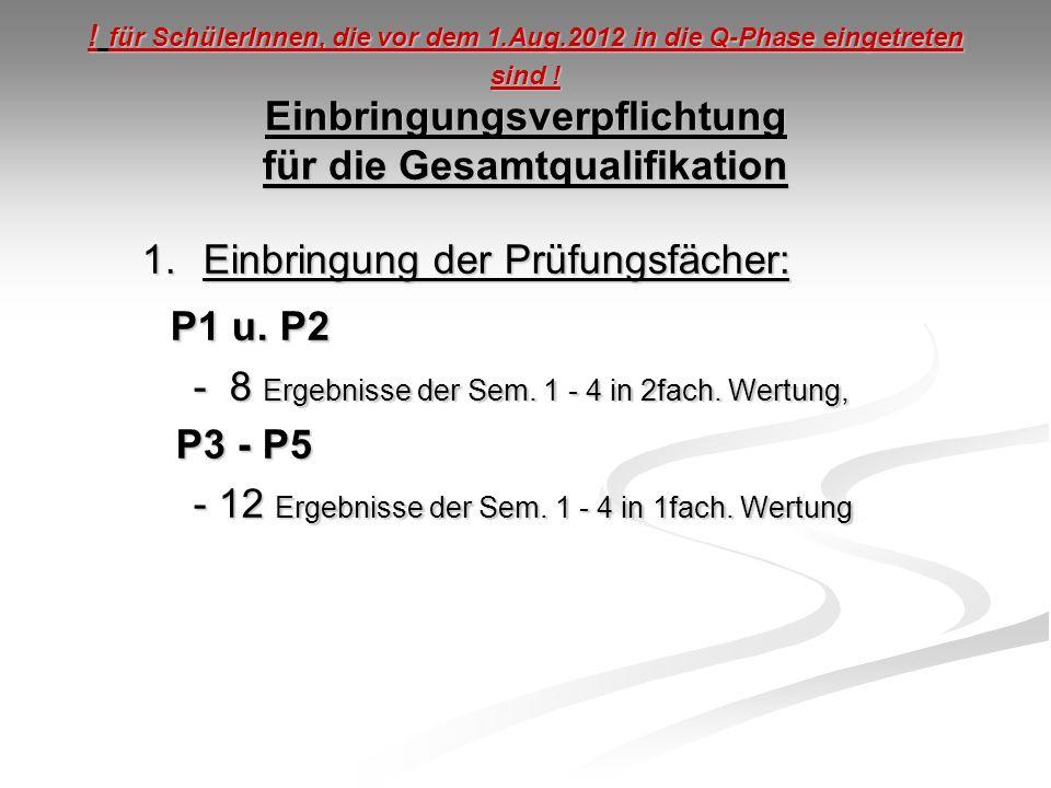 Einbringung der Prüfungsfächer: P1 u. P2