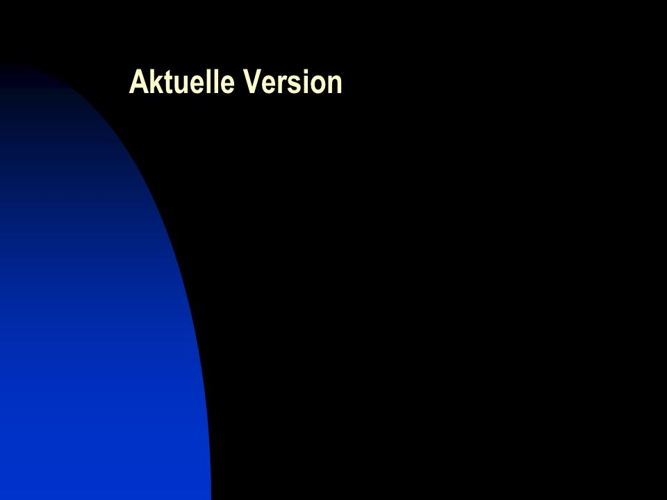 Aktuelle Version