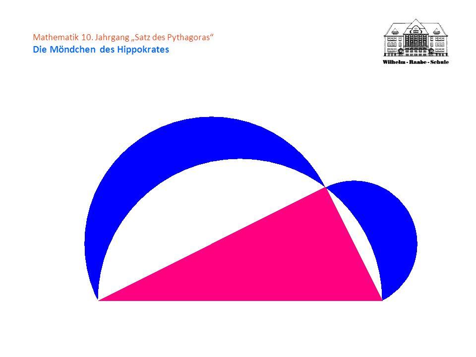 """Mathematik 10. Jahrgang """"Satz des Pythagoras Die Möndchen des Hippokrates"""