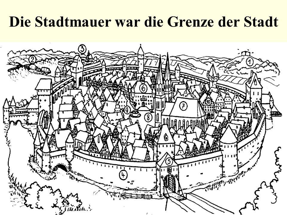 Die Stadtmauer war die Grenze der Stadt