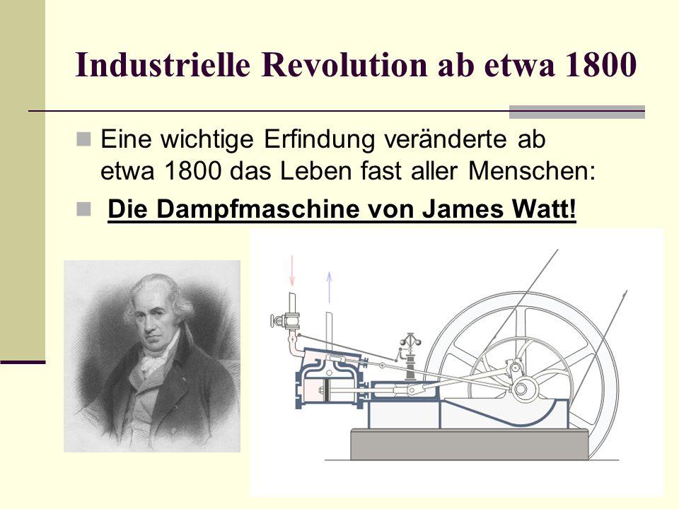 Industrielle Revolution ab etwa 1800