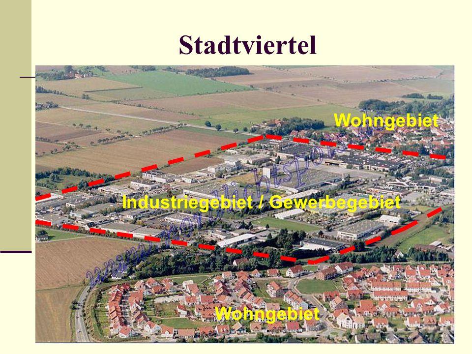 Stadtviertel Wohngebiet Industriegebiet / Gewerbegebiet Wohngebiet