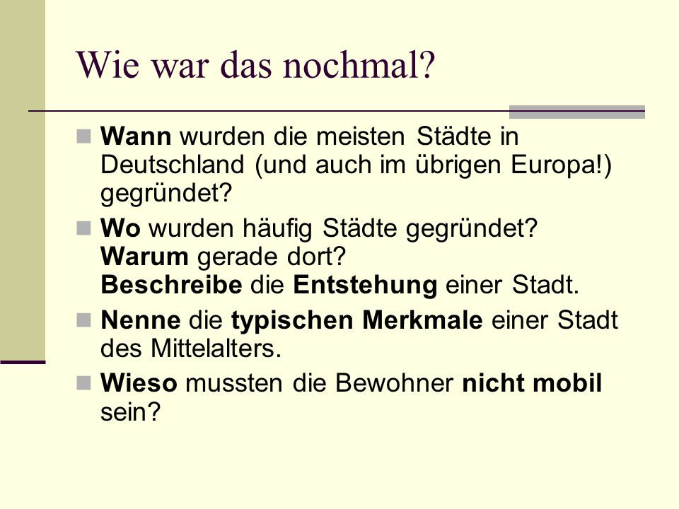 Wie war das nochmal Wann wurden die meisten Städte in Deutschland (und auch im übrigen Europa!) gegründet