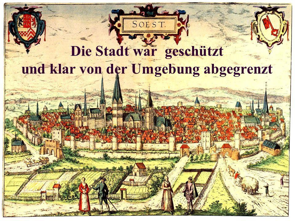 Die Stadt war geschützt und klar von der Umgebung abgegrenzt