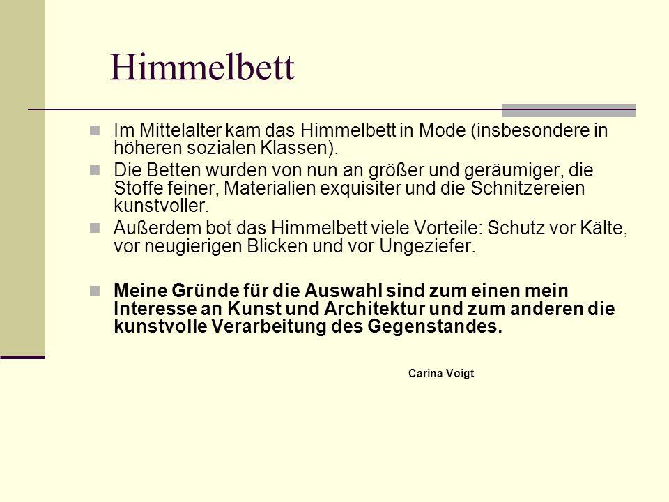 Himmelbett Im Mittelalter kam das Himmelbett in Mode (insbesondere in höheren sozialen Klassen).
