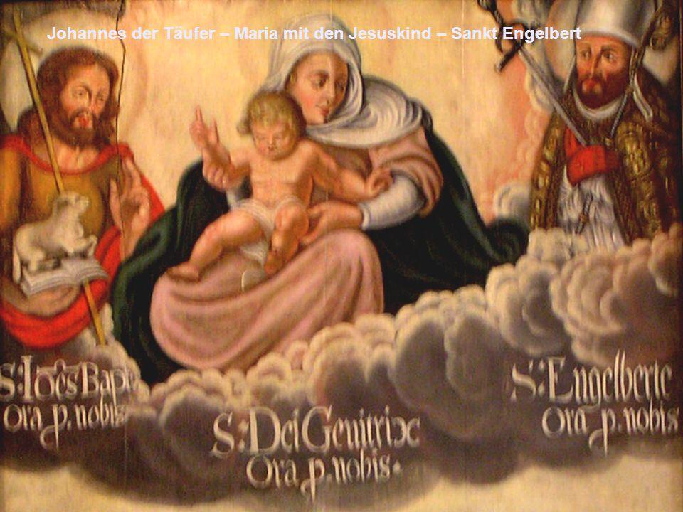 Johannes der Täufer – Maria mit den Jesuskind – Sankt Engelbert