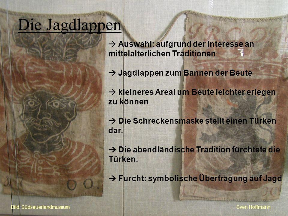 Die Jagdlappen  Auswahl: aufgrund der Interesse an mittelalterlichen Traditionen.  Jagdlappen zum Bannen der Beute.