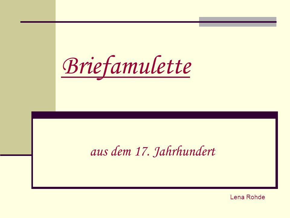 Briefamulette aus dem 17. Jahrhundert Lena Rohde
