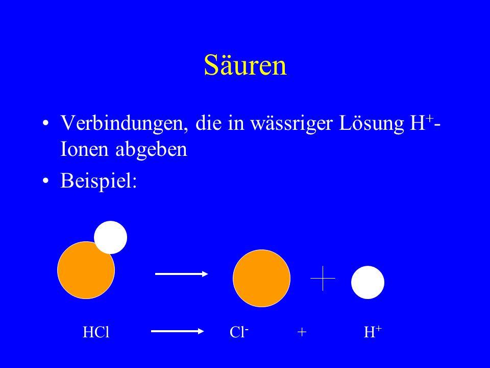 Säuren Verbindungen, die in wässriger Lösung H+-Ionen abgeben