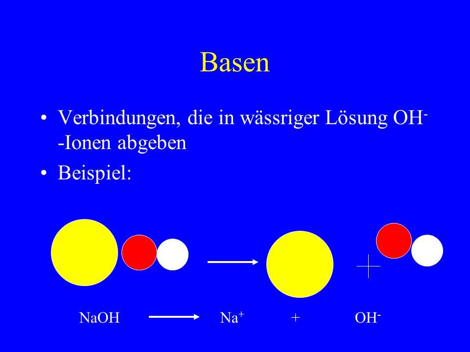 Basen Verbindungen, die in wässriger Lösung OH- -Ionen abgeben