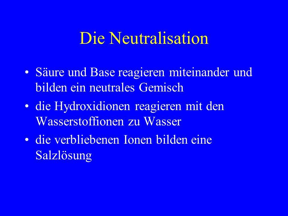 Die Neutralisation Säure und Base reagieren miteinander und bilden ein neutrales Gemisch.