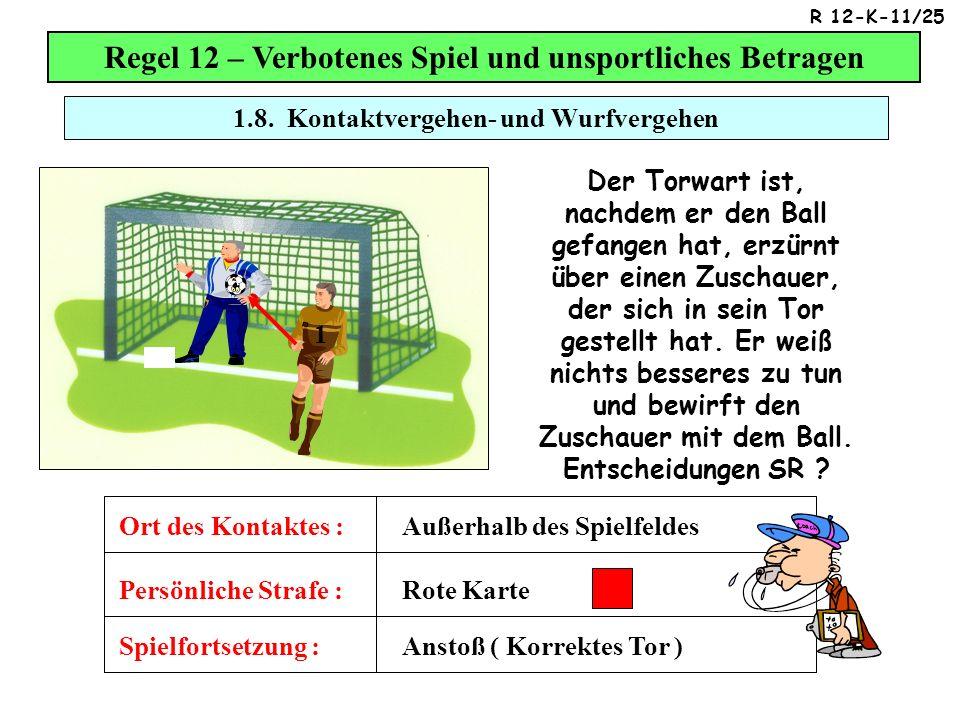 Regel 12 – Verbotenes Spiel und unsportliches Betragen A