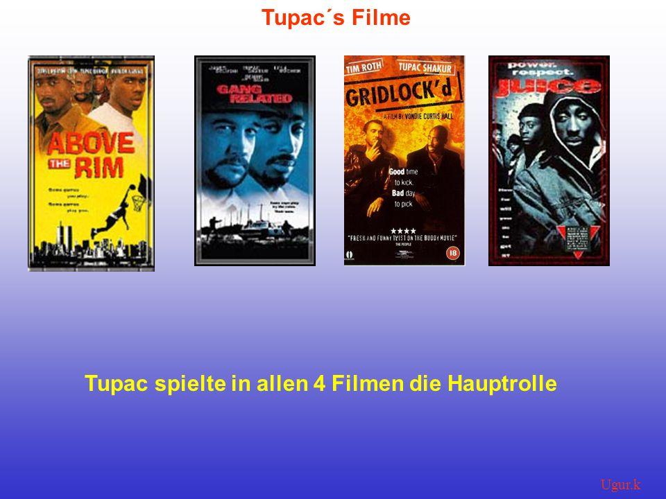Tupac´s Filme Tupac spielte in allen 4 Filmen die Hauptrolle