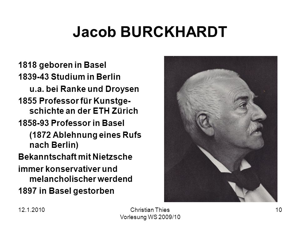 Jacob BURCKHARDT 1818 geboren in Basel 1839-43 Studium in Berlin