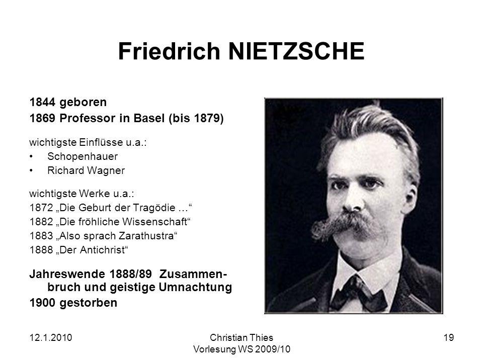 Friedrich NIETZSCHE 1844 geboren 1869 Professor in Basel (bis 1879)
