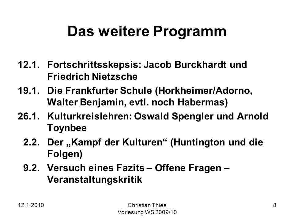 Das weitere Programm 12.1. Fortschrittsskepsis: Jacob Burckhardt und Friedrich Nietzsche.